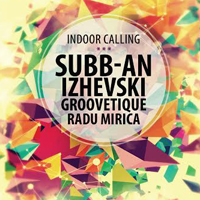 Castiga 3 invitatii duble la Indoor Calling w/ Subb-an / Izhevski
