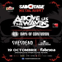 Castiga 2 invitatii duble la Sabotage Metal Night cu Above us the Waves, Days of Confusion, Shesdead si Lost Society