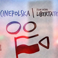 Articole despre Filme - CinePOLSKA / Filme despre libertate la Bucuresti