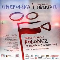 """Articole despre Filme - """"CinePolska - Zilele Filmului Polonez"""" in 8 orase din Romania si Republica Moldova – Filme despre libertate (P)"""