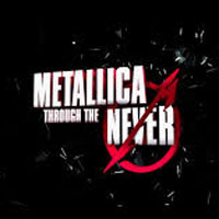 Metallica: Through the never, noul musical al viitorului