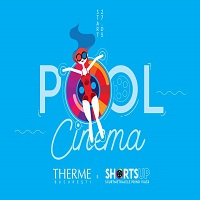 ShortsUP POOL Cinema te asteapta la Therme Bucuresti