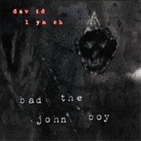 Articole despre Muzica - David Lynch revine cu o noua melodie - Bad the John Boy