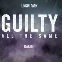 Linkin Park a lansat noua piesa Guilty All The Same