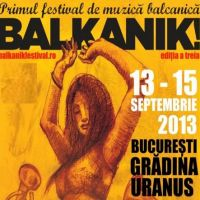 Stiri Evenimente Muzicale - Balkanik Festival se organizeaza la Bucuresti: 13 - 15 septembrie