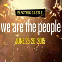 Electric Castle 2015 - line-up si detalii despre festival